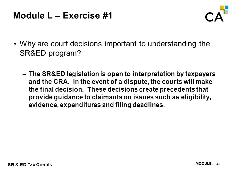 Module L – Exercise #2 How do court decisions influence the SR&ED program