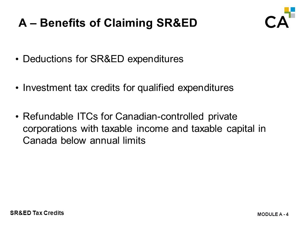 A – Who can claim SR&ED benefits are available to taxpayers that: