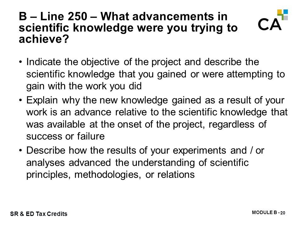 B – Line 252 – What work did you perform in the tax year and how did that work contribute to the advancements described in line 250 (Summarize the systematic investigation)
