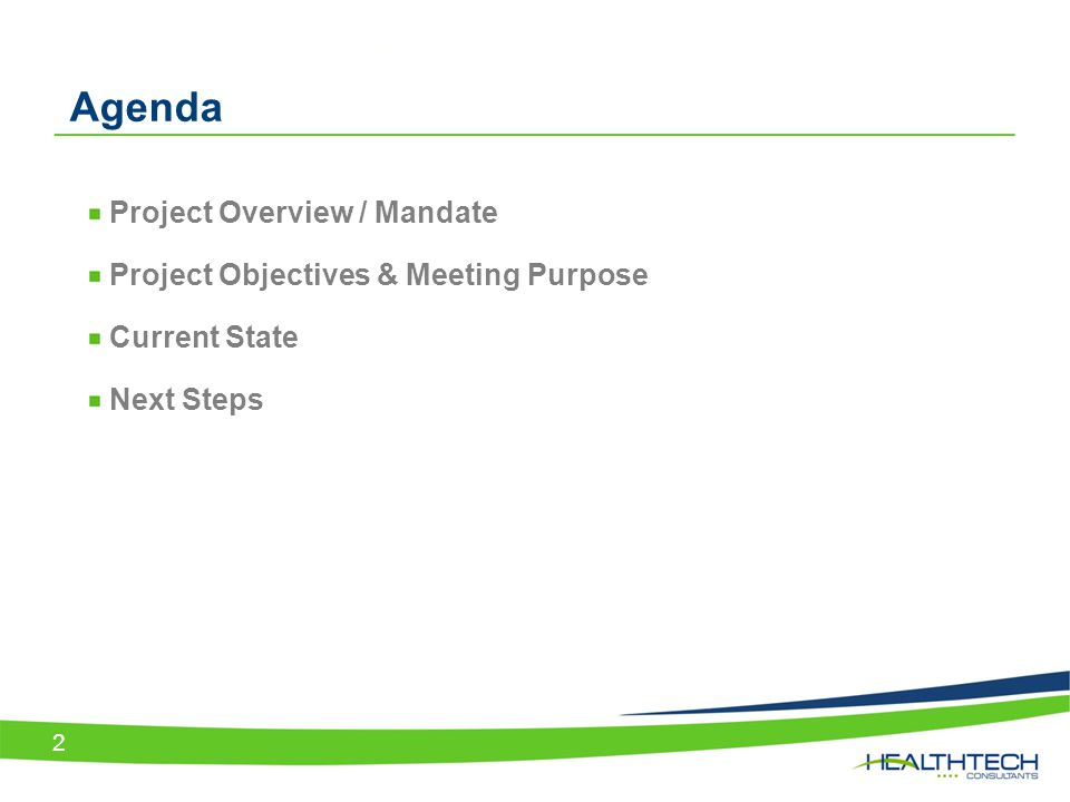Agenda Project Overview / Mandate Project Objectives & Meeting Purpose