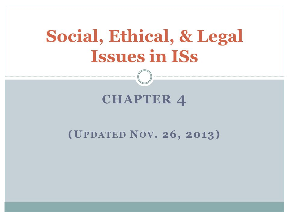 Social, Ethical, & Legal Issues in ISs