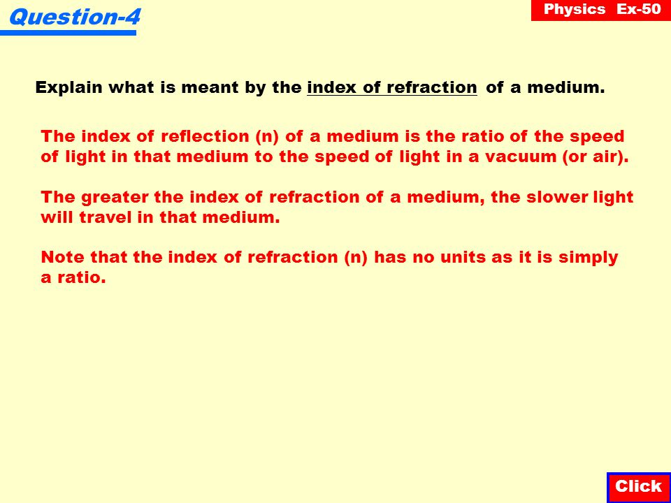 Question-4 Explain what is meant by the index of refraction of a medium.