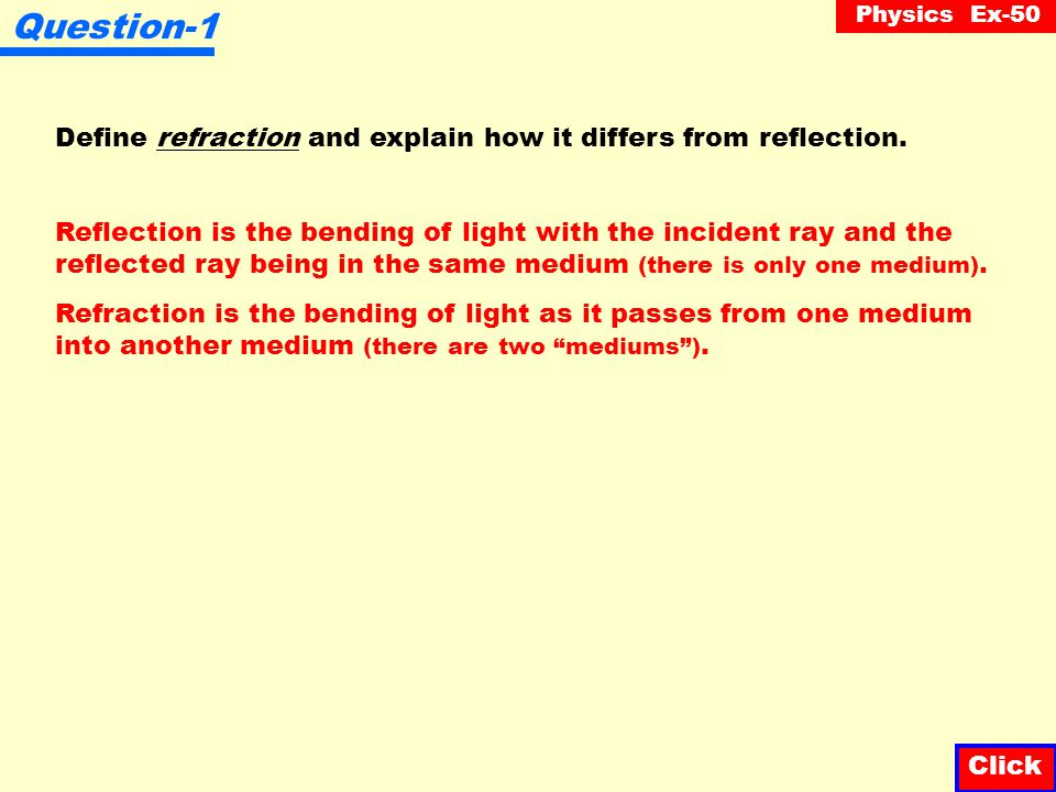 Question-1 Define refraction and explain how it differs from reflection.