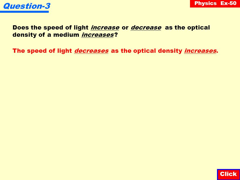 Question-3 Does the speed of light increase or decrease as the optical