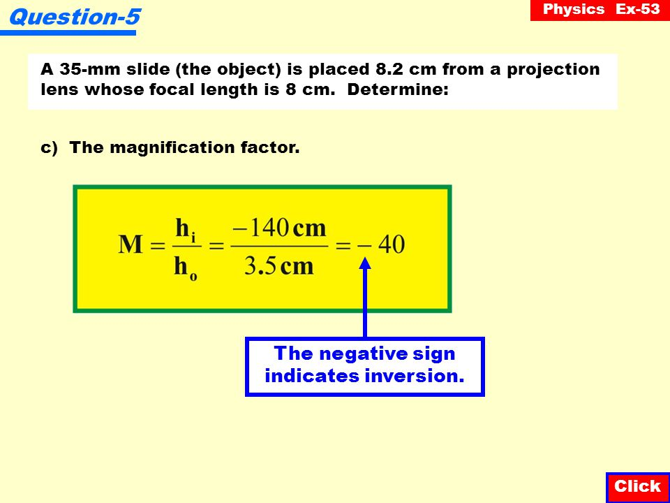 Question-5 The negative sign indicates inversion.