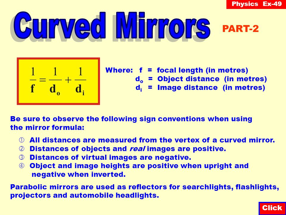 Curved Mirrors PART-2 Where: f = focal length (in metres)