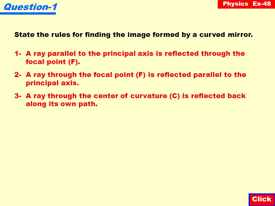 Question-1 State the rules for finding the image formed by a curved mirror. 1- A ray parallel to the principal axis is reflected through the.