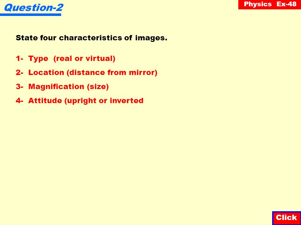 Question-2 State four characteristics of images.