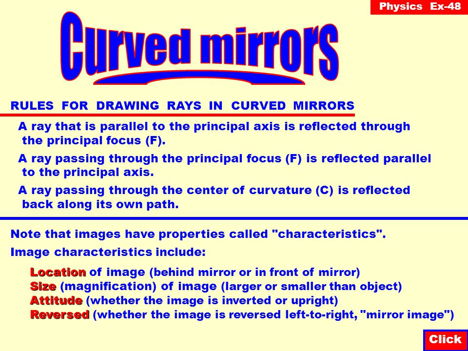 Curved mirrors RULES FOR DRAWING RAYS IN CURVED MIRRORS