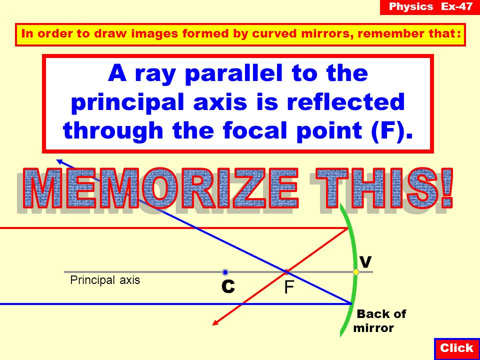 In order to draw images formed by curved mirrors, remember that :