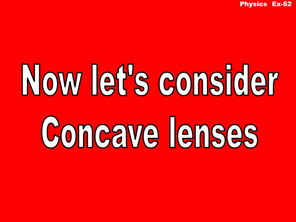 Now let s consider Concave lenses delay