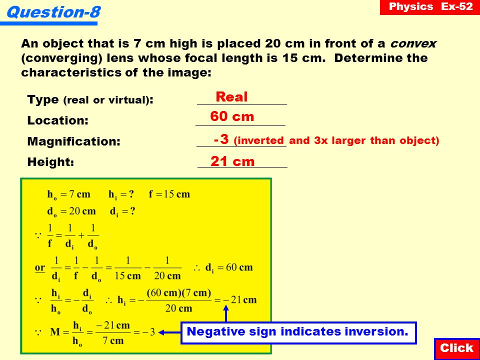 Question-8 Real 60 cm - 3 (inverted and 3x larger than object) 21 cm