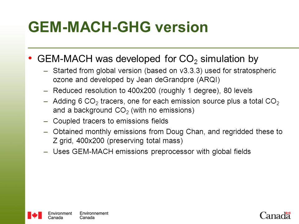 GEM-MACH-GHG version GEM-MACH was developed for CO2 simulation by