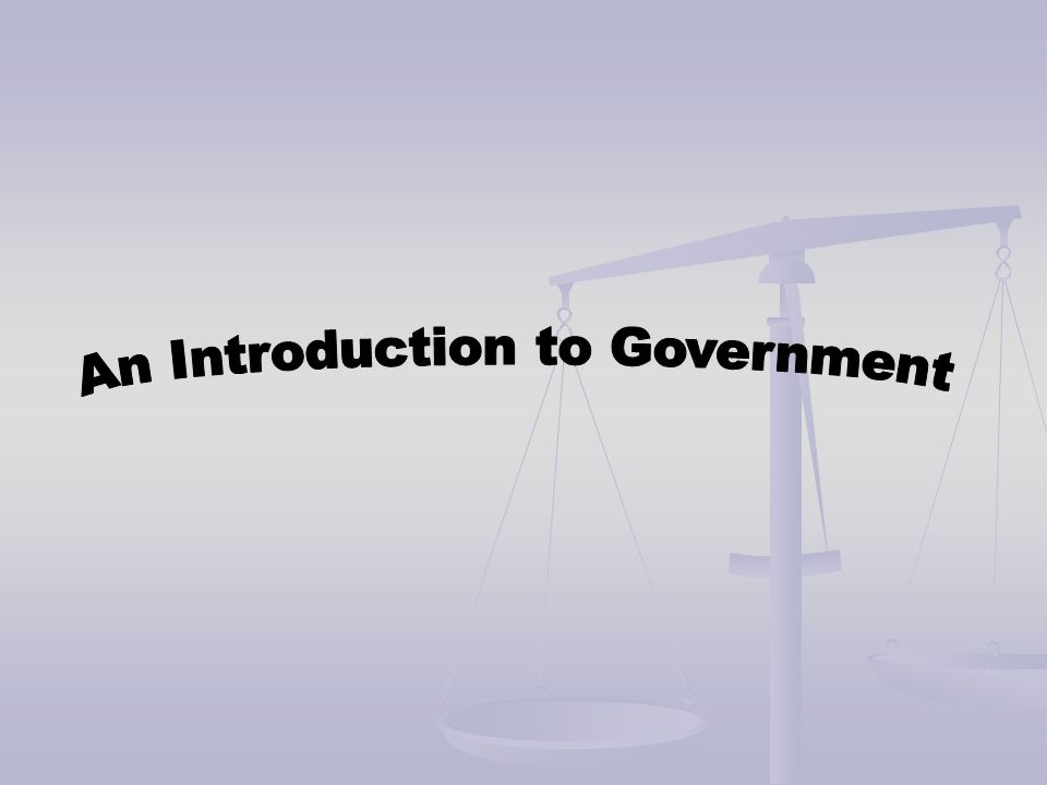 An Introduction to Government