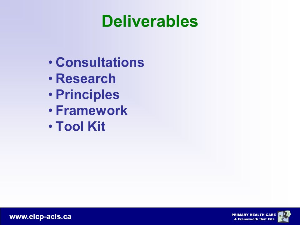 Deliverables Consultations Research Principles Framework Tool Kit