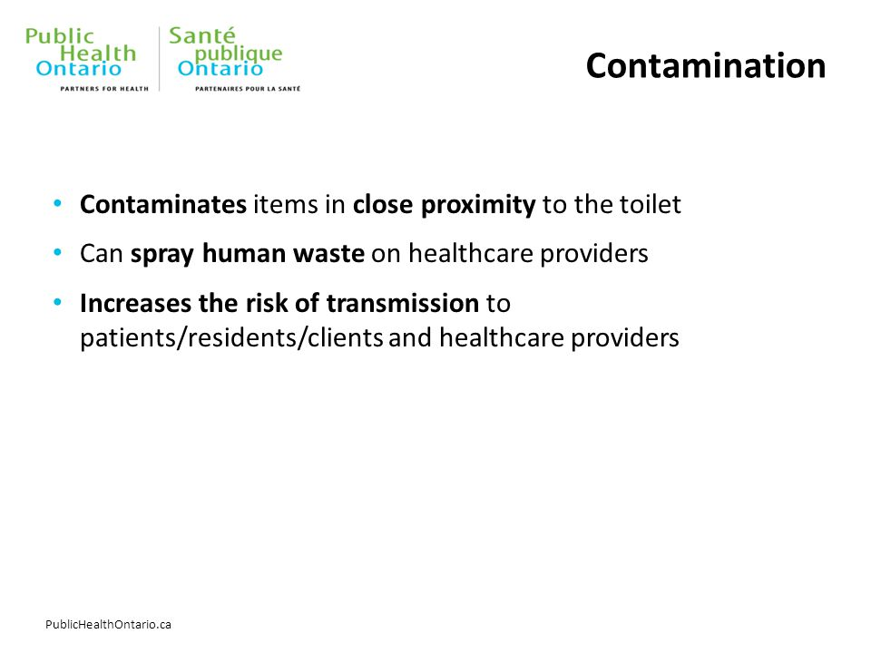 Contamination Contaminates items in close proximity to the toilet