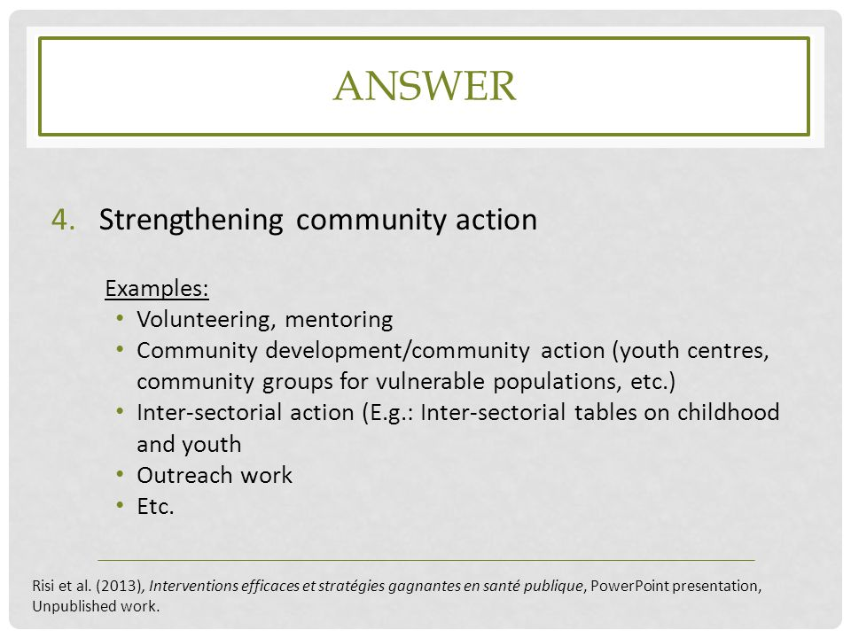 answer Strengthening community action Examples: