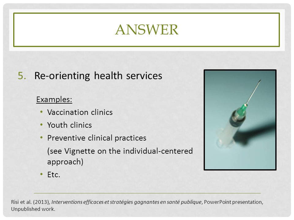 ANswer Re-orienting health services Examples: Vaccination clinics