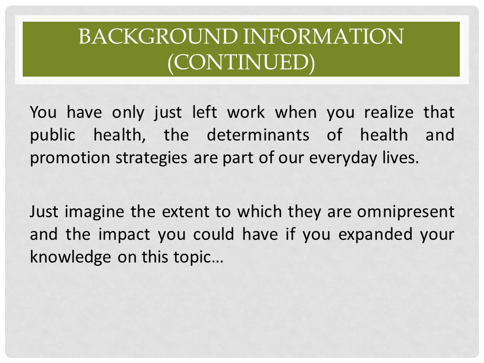 Background information (continued)