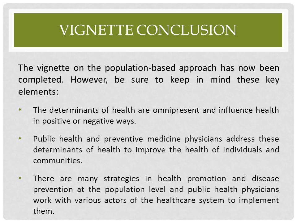 Vignette conclusion The vignette on the population-based approach has now been completed. However, be sure to keep in mind these key elements:
