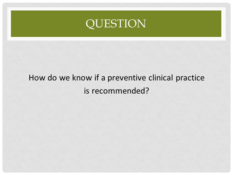 How do we know if a preventive clinical practice