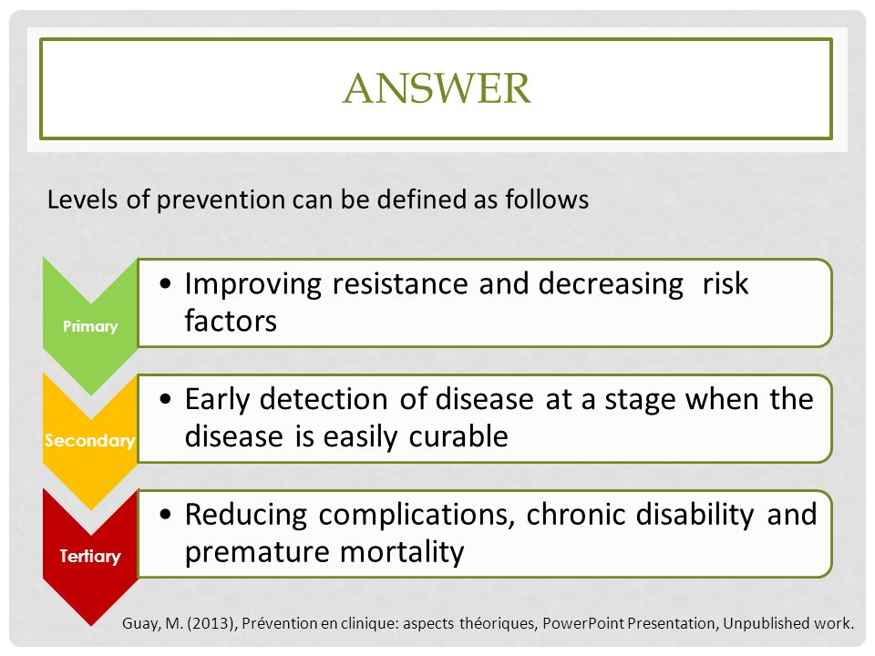 ANswer Levels of prevention can be defined as follows