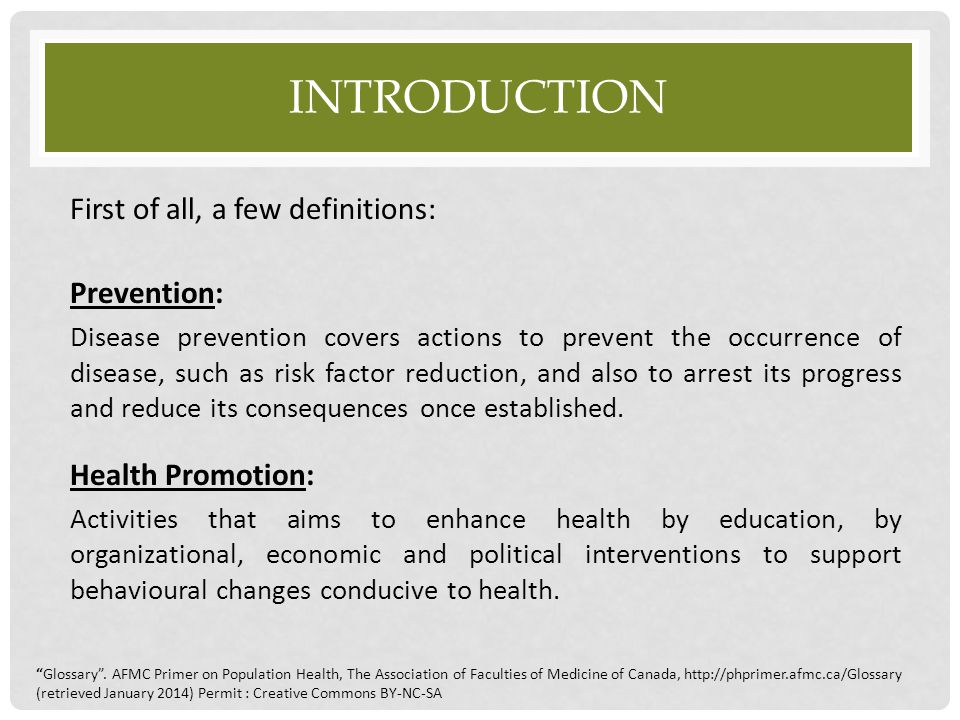 Introduction First of all, a few definitions: Prevention: