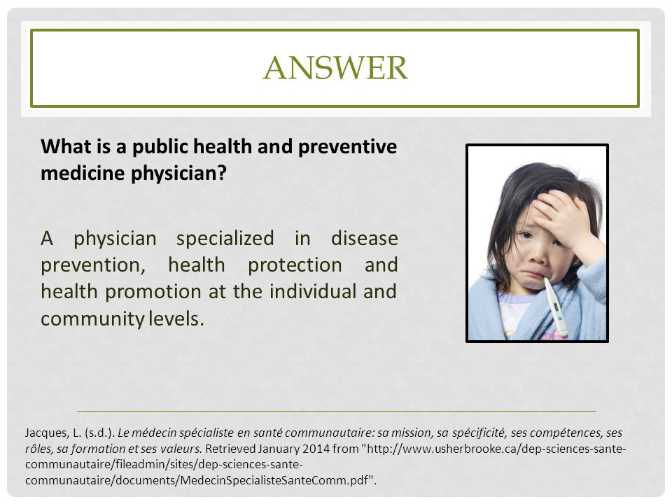 ANSWER What is a public health and preventive medicine physician