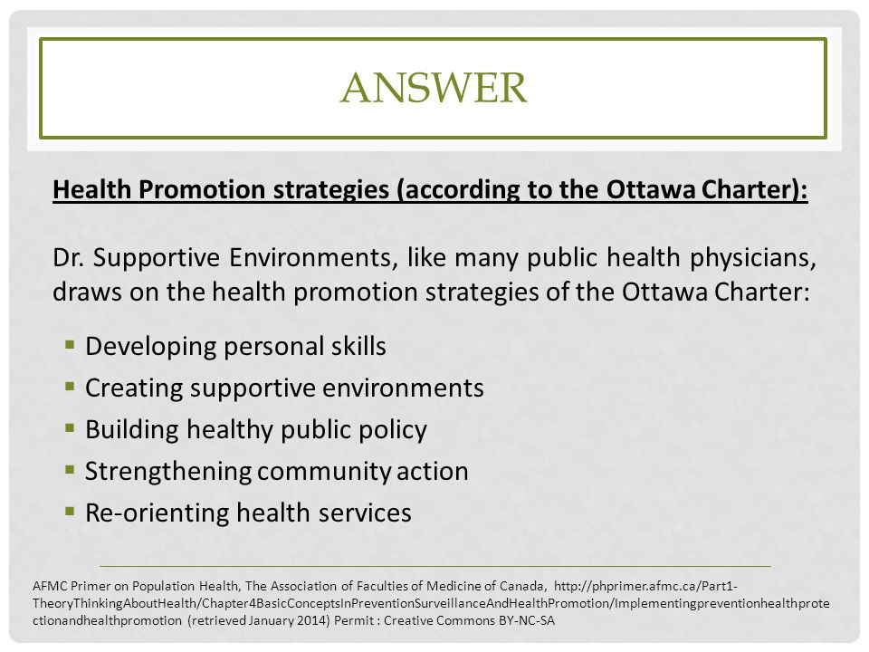 answer Health Promotion strategies (according to the Ottawa Charter):