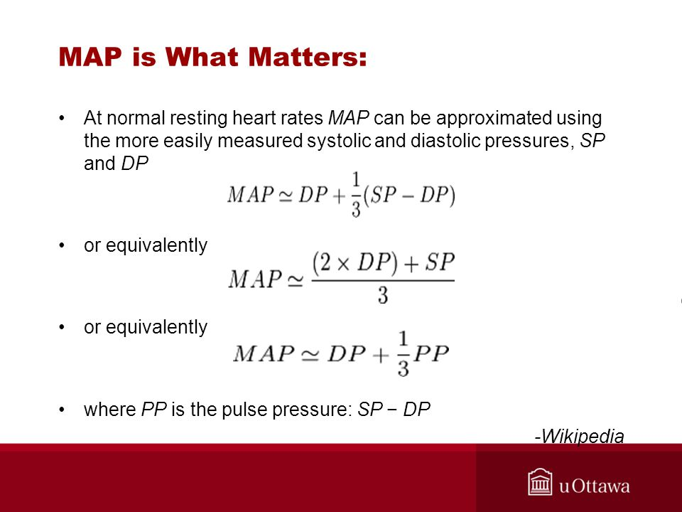 MAP is What Matters: At normal resting heart rates MAP can be approximated using the more easily measured systolic and diastolic pressures, SP and DP.