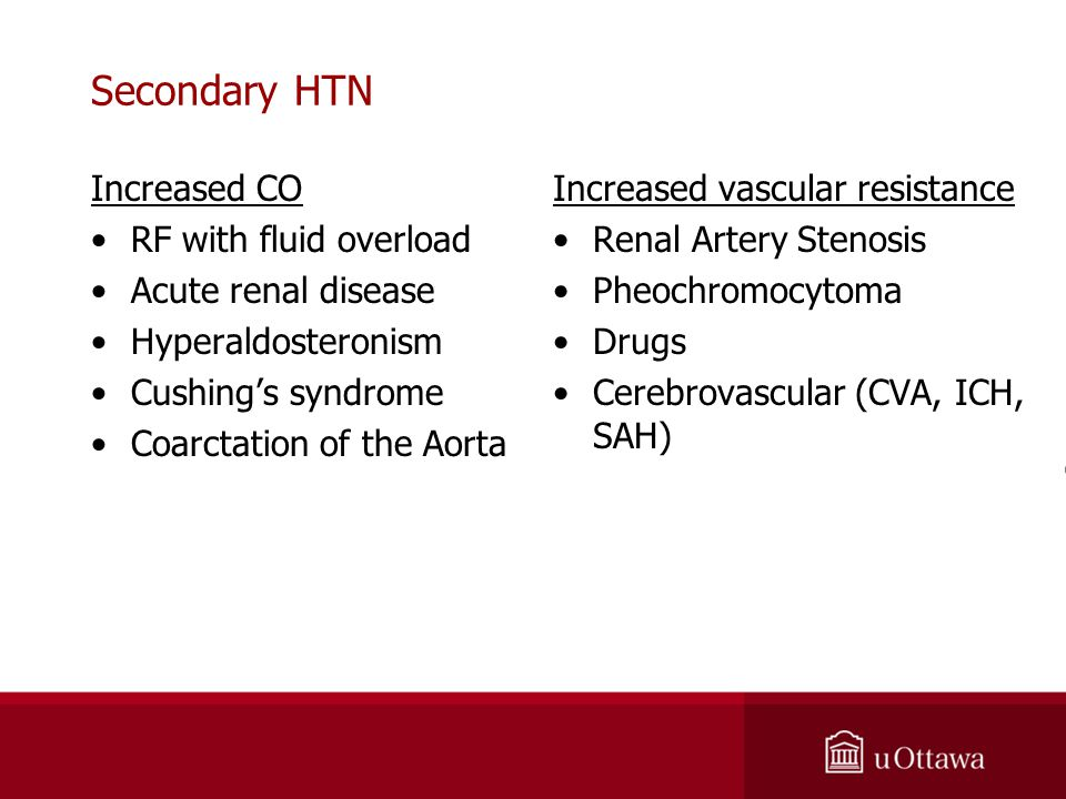 Secondary HTN Increased CO RF with fluid overload Acute renal disease