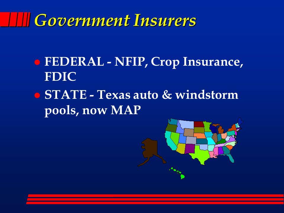 Government Insurers FEDERAL - NFIP, Crop Insurance, FDIC
