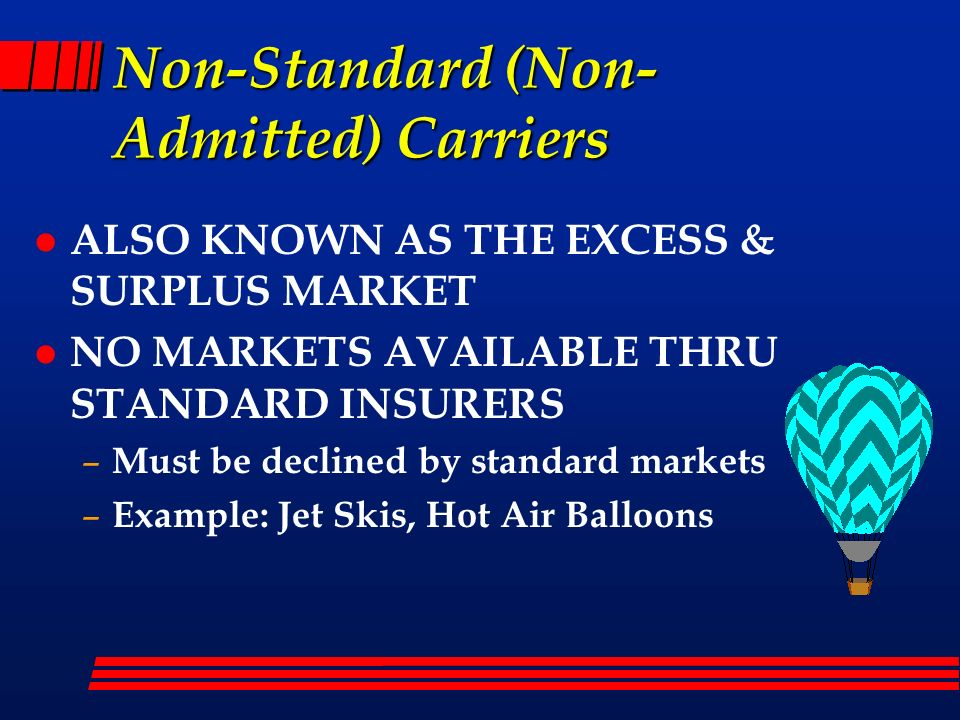 Non-Standard (Non-Admitted) Carriers