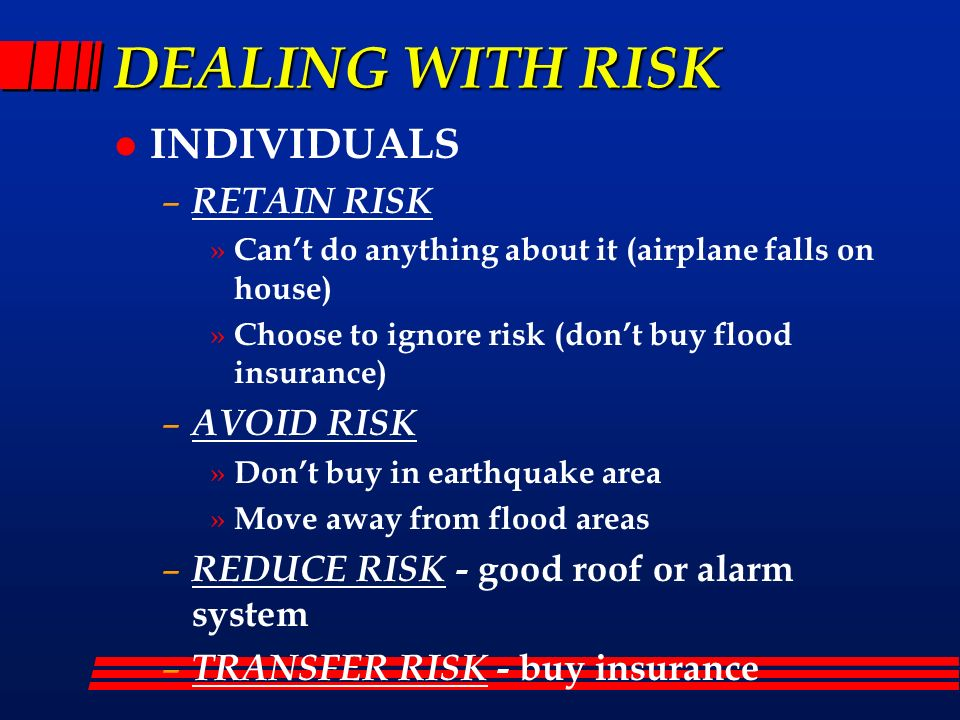 DEALING WITH RISK INDIVIDUALS RETAIN RISK AVOID RISK