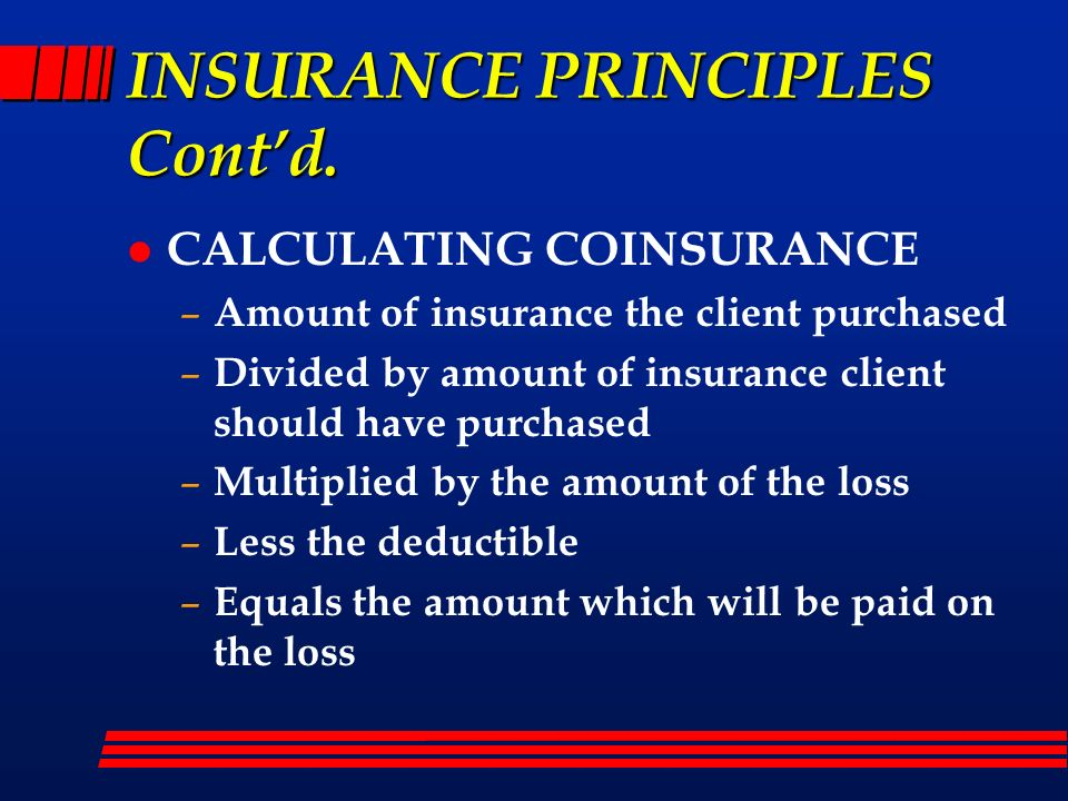 INSURANCE PRINCIPLES Cont'd.