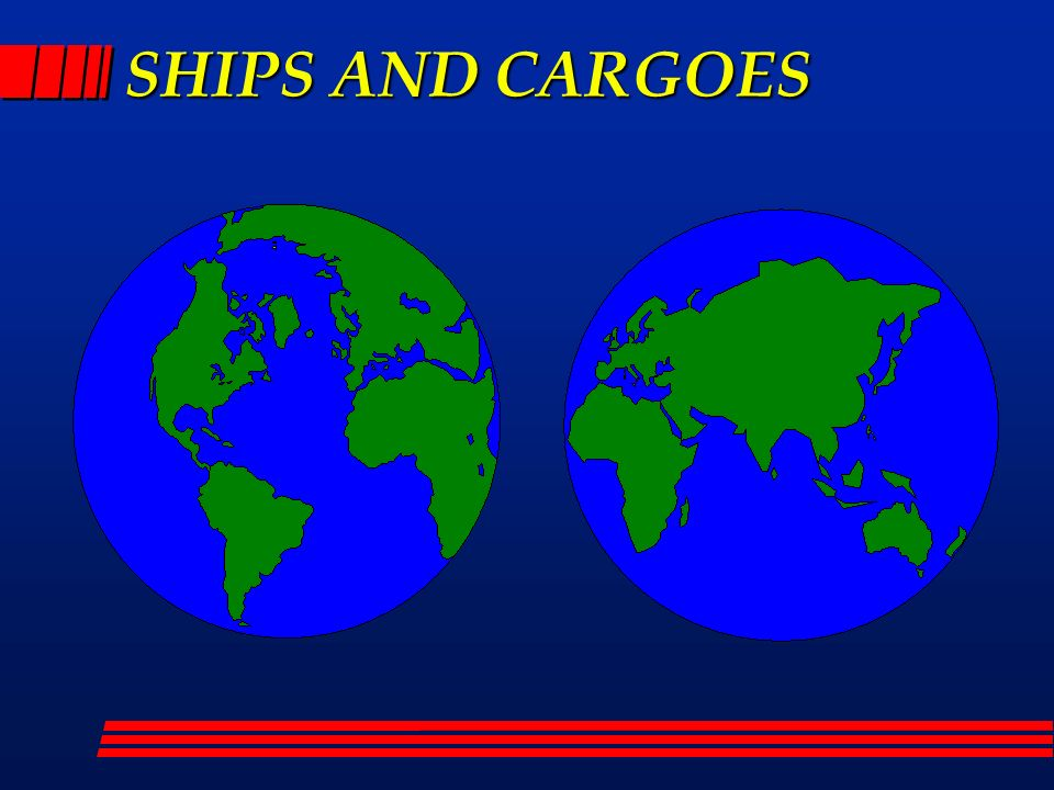 SHIPS AND CARGOES