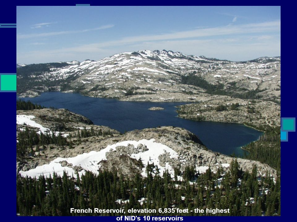 French Reservoir, elevation 6,835 feet - the highest of NID s 10 reservoirs