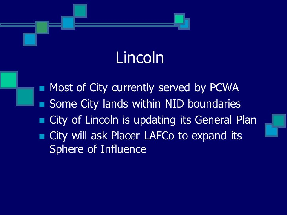 Lincoln Most of City currently served by PCWA