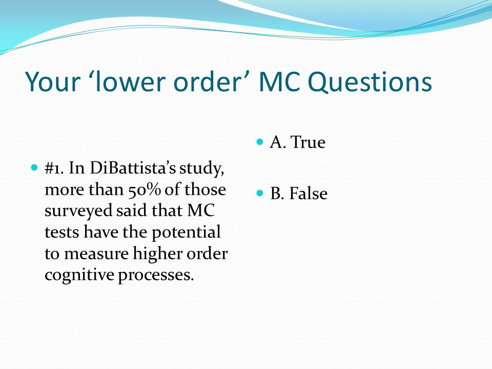 Your 'lower order' MC Questions