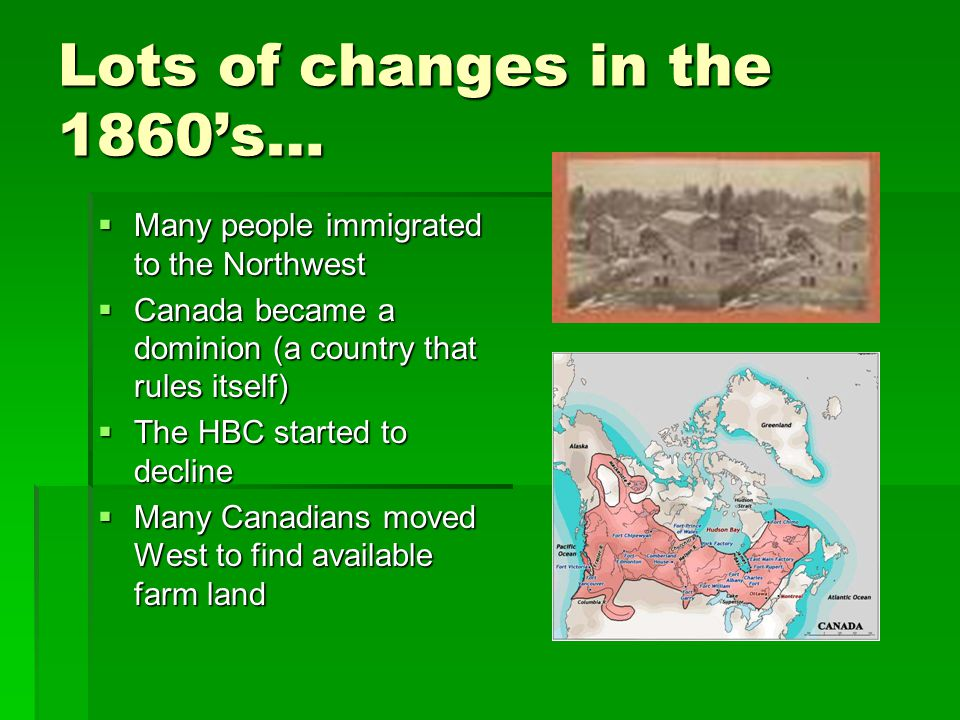 Lots of changes in the 1860's…