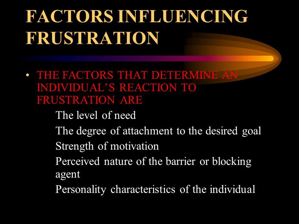 FACTORS INFLUENCING FRUSTRATION