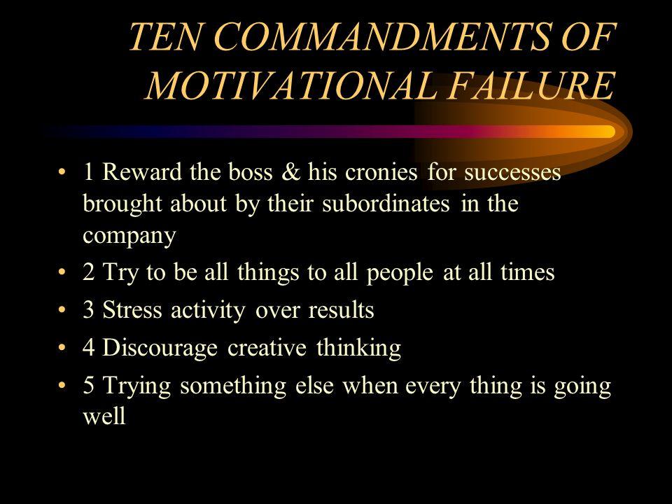 TEN COMMANDMENTS OF MOTIVATIONAL FAILURE