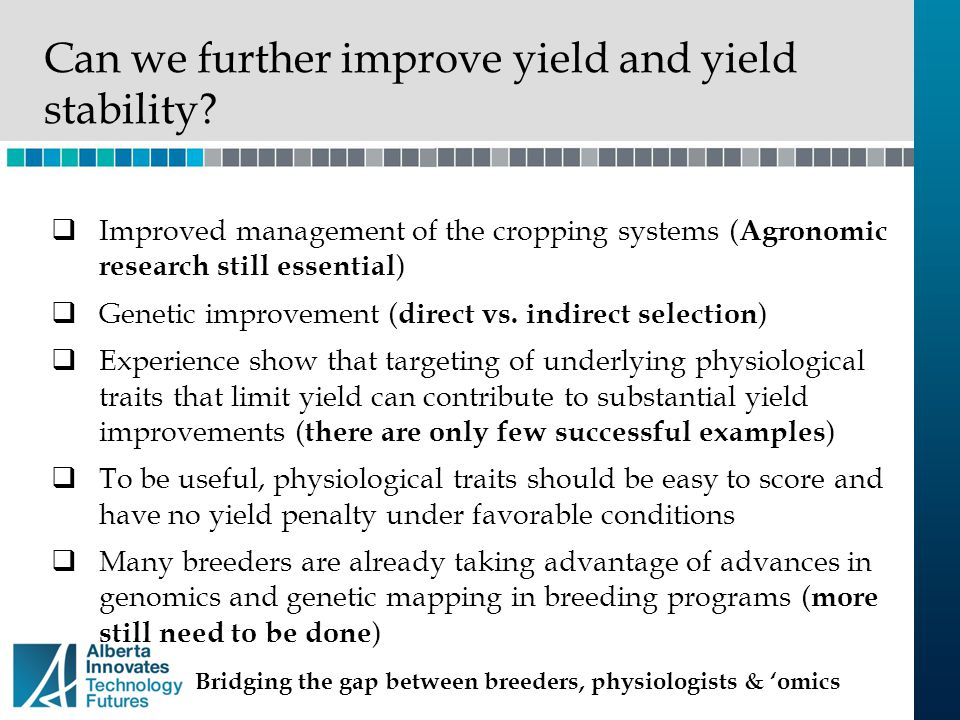 Can we further improve yield and yield stability