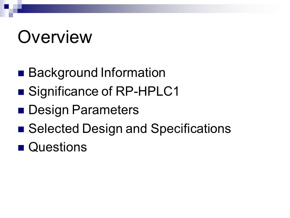 Overview Background Information Significance of RP-HPLC1
