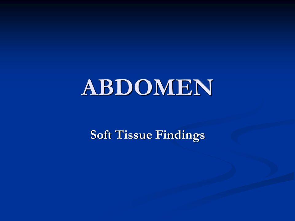ABDOMEN Soft Tissue Findings