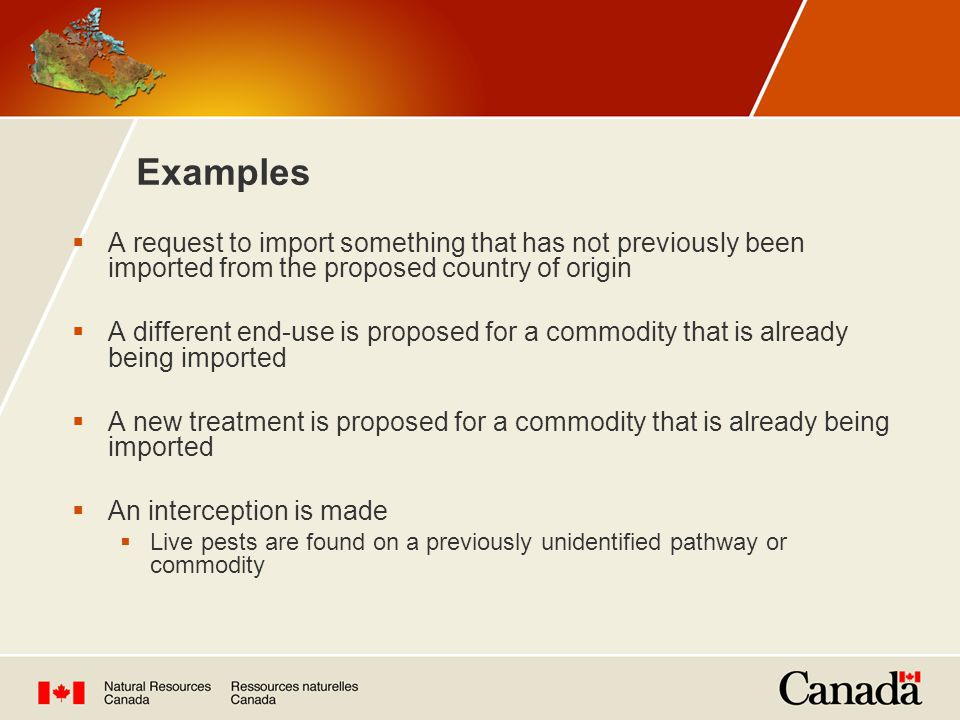 Examples A request to import something that has not previously been imported from the proposed country of origin.