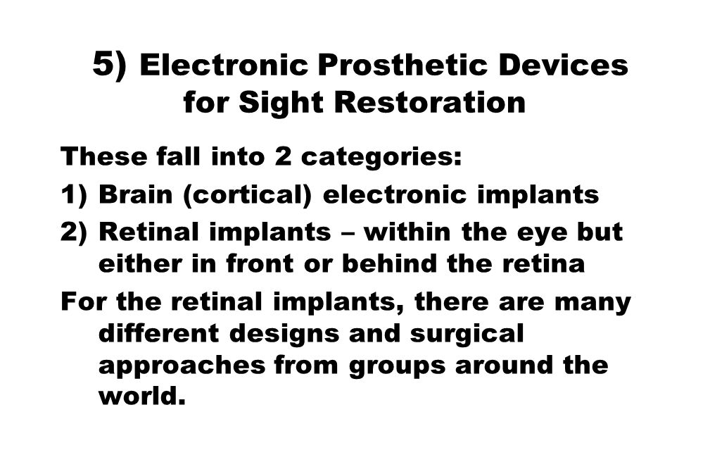 5) Electronic Prosthetic Devices for Sight Restoration