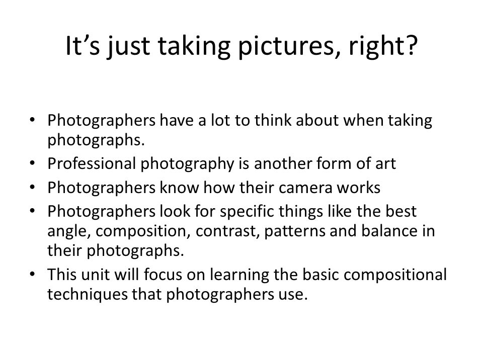 It's just taking pictures, right