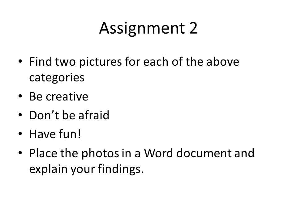 Assignment 2 Find two pictures for each of the above categories