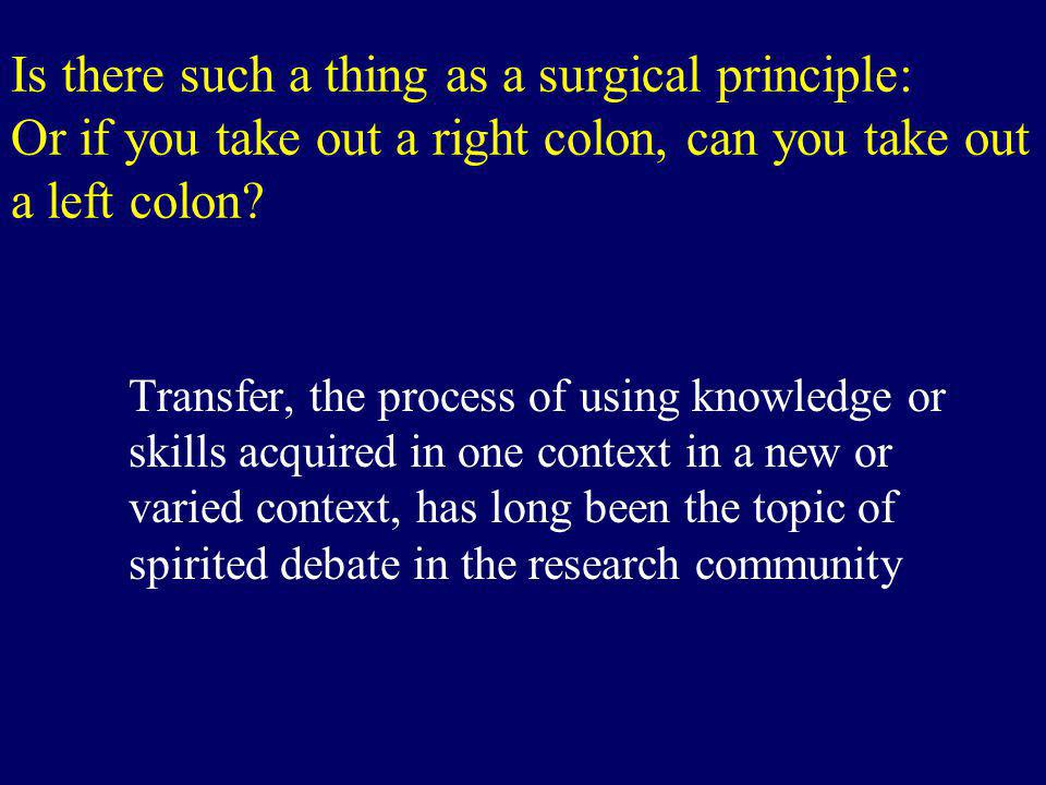 Is there such a thing as a surgical principle: Or if you take out a right colon, can you take out a left colon